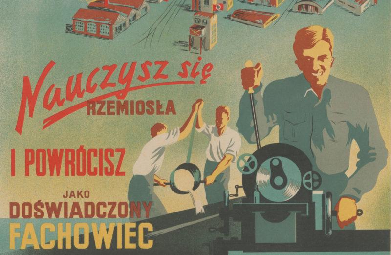 """Fragment kolorowego plakatu propagandowego. Uśmiechnięty robotnik przy pracy w fabryce, a obok napis """"Nauczysz się rzemiosła i powrócisz jako doświadczony fachowiec"""""""