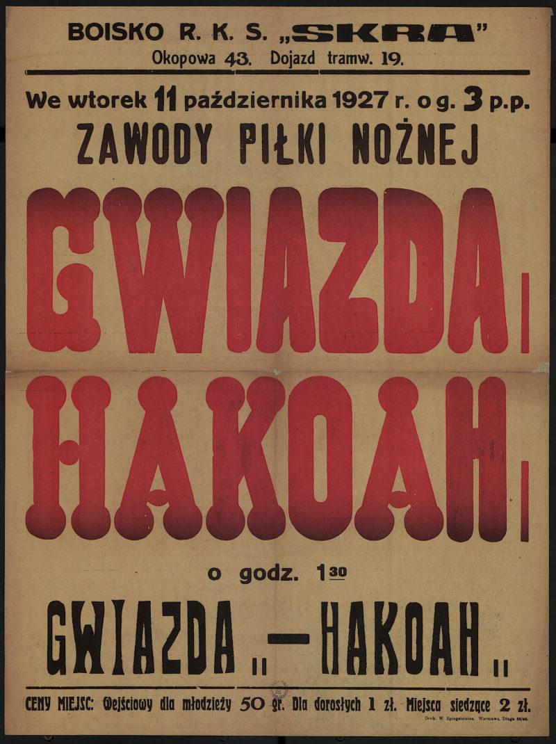 We wtorek, 11 października 1927 r. o g. 3 p.p. zawody piłki nożnej Gwiazda - Hakoah