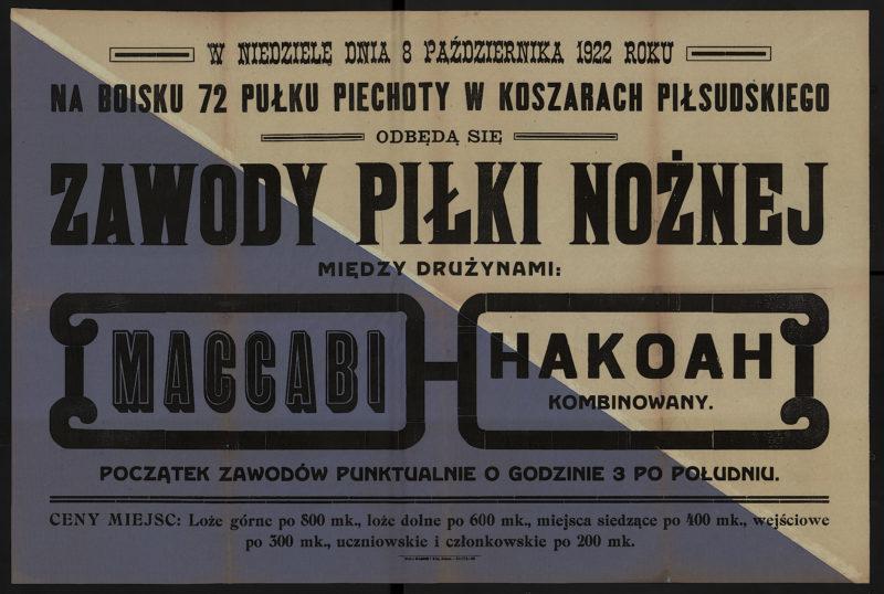 W niedzielę dnia 8 października 1922 roku na boisku 72 Pułku Piechoty w koszarach Piłsudskiego odbędą się zawody piłki nożnej między drużynami: Maccabi - Hakoah kombinowany