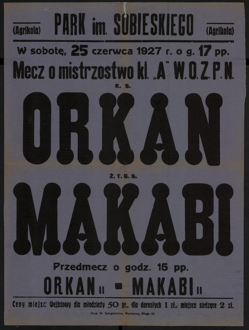 """W sobotę, 25 czerwca 1927 r. o g. 17 pp. mecz o mistrzostwo kl. """"A"""" W.O.Z.P.N. K.S. Orkan - Ż.T.G.S. Makabi"""