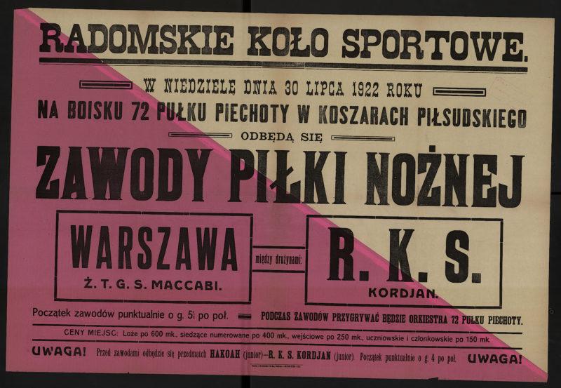 W piątek dnia 30 lipca 1922 roku na boisku 72 Pułku Piechoty w koszarach Piłsudskiego odbędą się zawody piłki nożnej między drużynami: Warszawa Ż.T.G.S. Maccabi - R.K.S. Kordjan