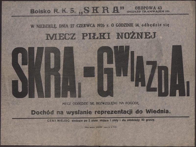 W niedzielę, dnia 27 czerwca 1926 r. o godzinie 14, odbędzie się mecz piłki nożnej Skra I - Gwiazda I