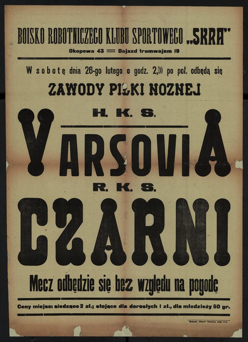 W sobotę, dnia 26-go lutego o godz. 2.30 po poł. odbędą się zawody piłki nożnej H.K.S. Varsovia - R.K.S. Czarni.
