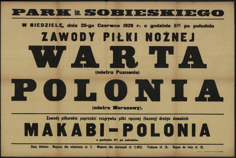 W niedzielę, dnia 20-go Czerwca 1926 r. o godzinie 5.45 po południu zawody piłki nożnej Warta (mistrz Poznania) - Polonia (mistrz Warszawy)
