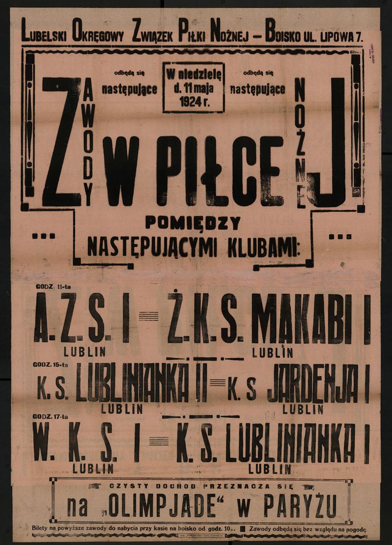 W niedzielę 11 maja 1924 r. odbędą się następujące zawody w piłce nożnej pomiędzy następującymi klubami: godz. 11-ta A.Z.S. I. Lublin - Ż.K.S. Makabi I Lublin